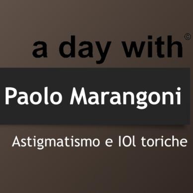 Astigmatismo e Iol toriche – Dr. Paolo Marangoni